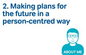 2 making plans for the future in a person centred way