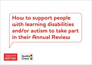 How to support people with learning disabilities and or autism to take part in their Annual Review